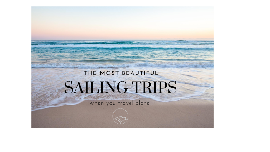 The most beautiful sailing trips