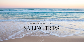 the most beautiful sailing trips when you travel alone