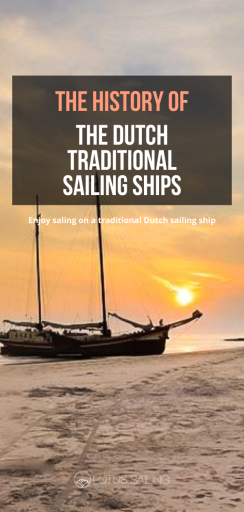 The history of the Dutch traditional sailing shipss