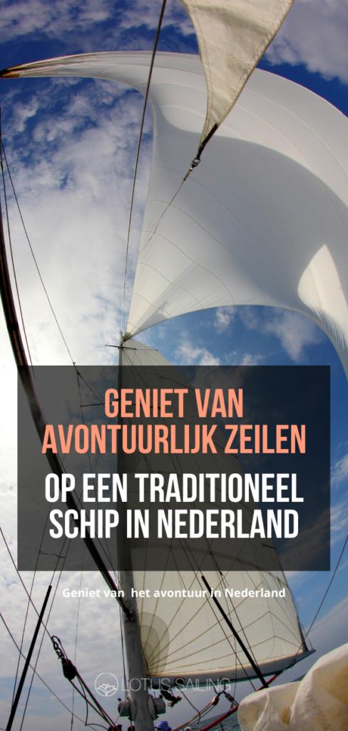 Geniet van avontuurlijk zeilen op een traditioneel schip in Nederland